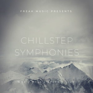 Freak Music - Chillstep Symphonies - Wav, MIDI, Spire, Live