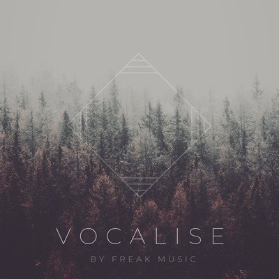 Freak Music - Vocalise - Voice Samples