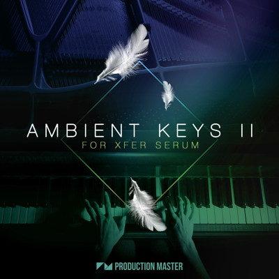 Ambient Keys 2 - xFer Serum Presets