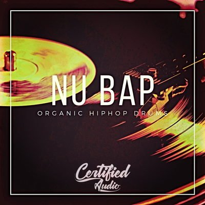 Certified Audio - Nu Bap Organic Hip Hop Drum Samples