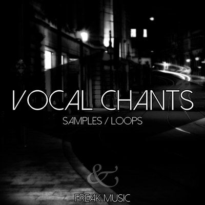 Freak Music - Vocal Chants 1