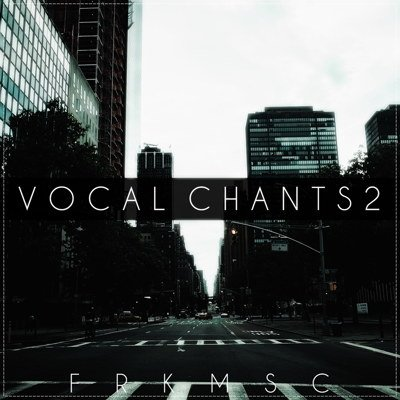 Freak Music - Vocal Chants 2