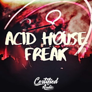 Certified Audio - Acid House Freak