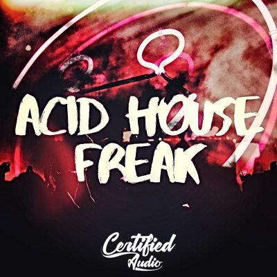 Certified Audio - Acid House Freak