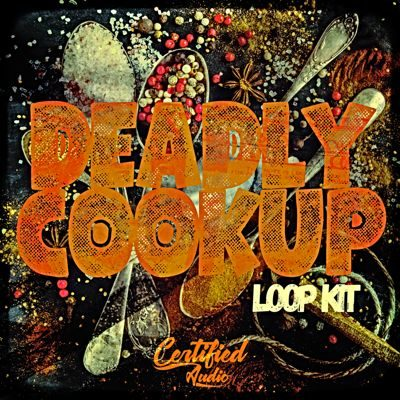 Certified Audio - Deadly Cookup - Music Loops