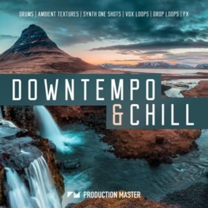 Production Master - Downtempo & Chill