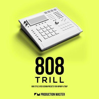 808 Trill - Xfer 808 Serum 808 Presets