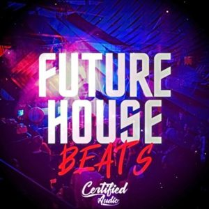 Certified Audio - Future House Beats