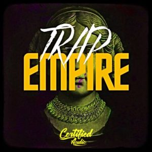 Certified Audio - Trap Empire - Sample Pack