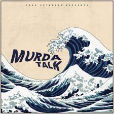 Trap Veterans - Murda Talk