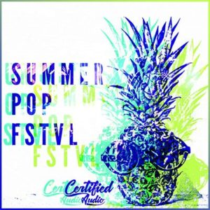 Certified Audio - Summer Pop Fstvl