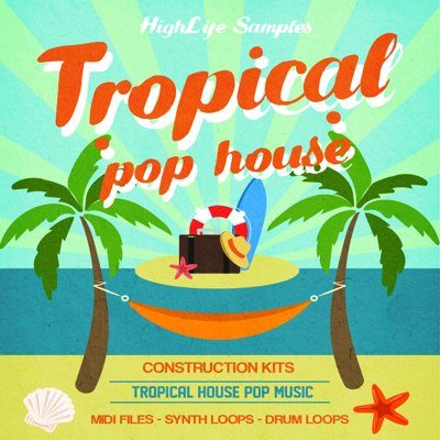 HighLife Samples - Tropical Pop House Loops