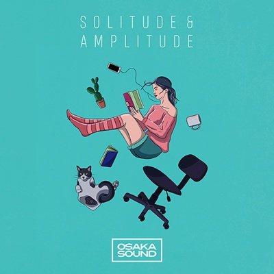 Osaka Sound - Solitude & Amplitude - LoFi Samples, Loops