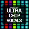 Planet Samples - Ultra Chop Vocals