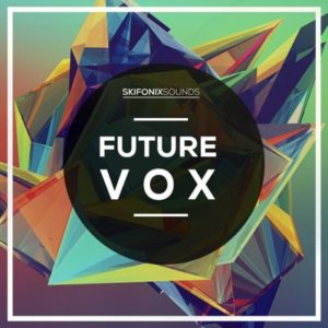 Skifonix Sounds - Future Vox - Vocal Samples