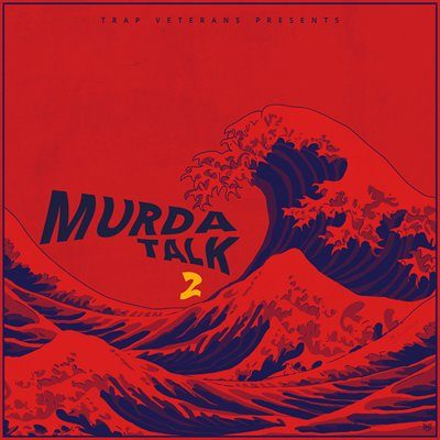 Trap Veterans - Murda Talk 2