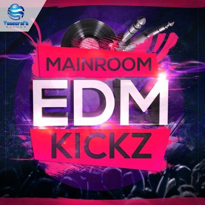 Tunecraft - Mainroom EDM Kickz