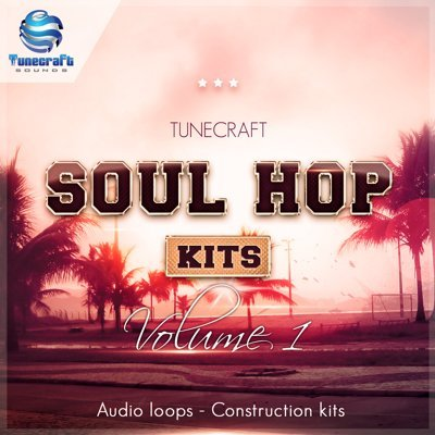 Tunecraft - Soul Hop Kits - Hip Hop Loops