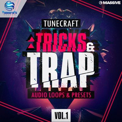 Tunecraft - Tricks & Trap Loops, Massive Presets