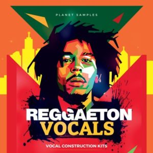 Planet Samples - Reggaeton Vocals - Voice Samples