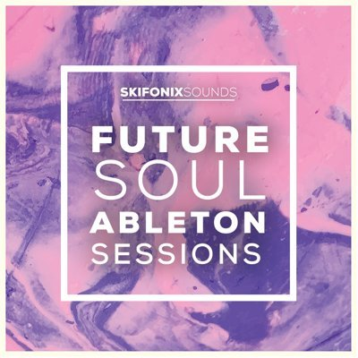 Skifonix Sounds - Future Soul Ableton Sessions