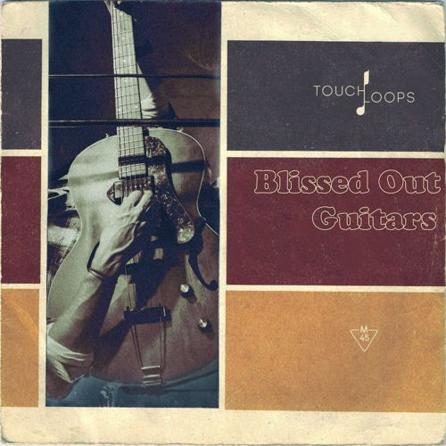 Touch Loops - Blissed Out Guitars