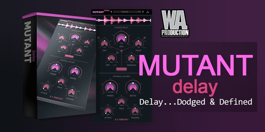 W.A Production - Mutant Delay Delay Plugin