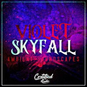 Certified Audio - Violet Skyfall