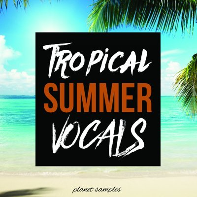 Planet Samples Tropical Summer Vocals