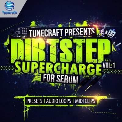 Tunecraft Dirtstep Supercharge Vol.1 Serum Presets
