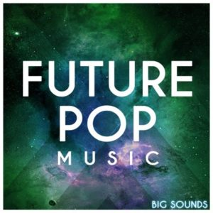 Big Sounds - Future Pop Music Loops 1