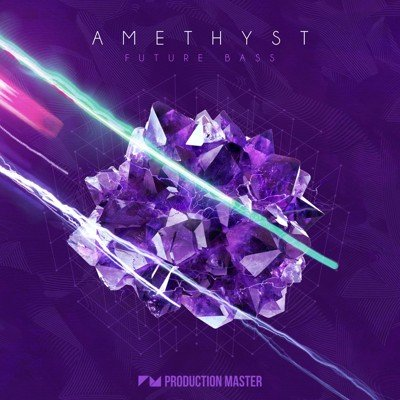 Production Master - Amethyst - Future Bass Loops