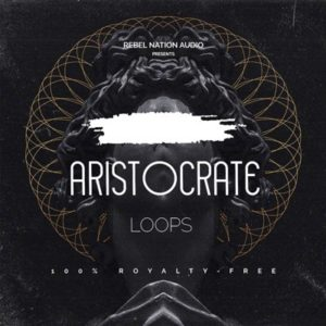 RebelNationAudio - Aristocrate Loops Pack