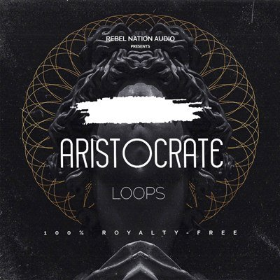 RebelNationAudio - Aristocrate Loops Pack