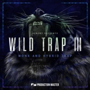 Wild Trap 3 - Wonk and Hybrid Trap Loops