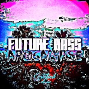Future Bass Apocalypse