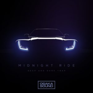 Osaka Sound - Midnight Ride - Deep and Dark Trap Loops