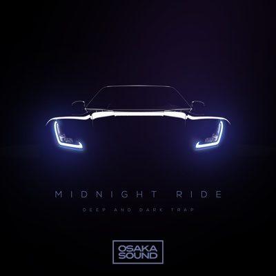 Osaka Sound - Midnight Ride - Deep and Dark Trap Loops