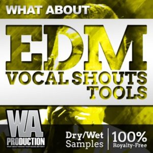 W. A. Production - EDM Vocal Shouts Tools