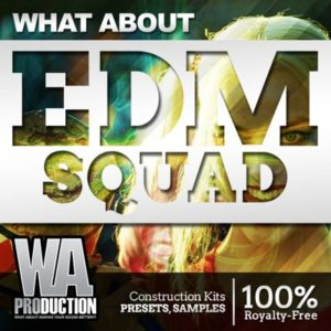 W.A. Production - What About EDM Squad