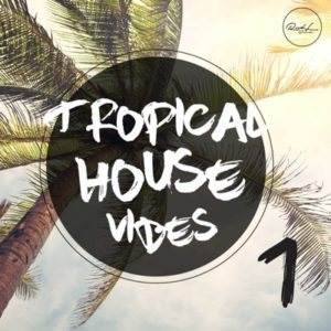 Roundel Sounds - Tropical House Vibes Vol 1