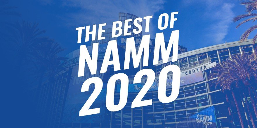 Best Of The Namm Show 2020