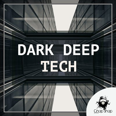 Chop Shop - Dark Deep Tech Loops & Samples