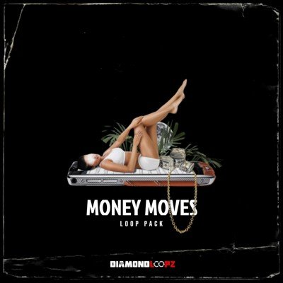 Diamond Loopz - Money Moves