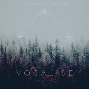 Freak Music - Vocalise 2 Vocal Samples
