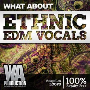 WA Production - Ethnic EDM Vocal Samples