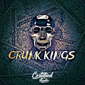 Certified Aduio - Crunk Kings
