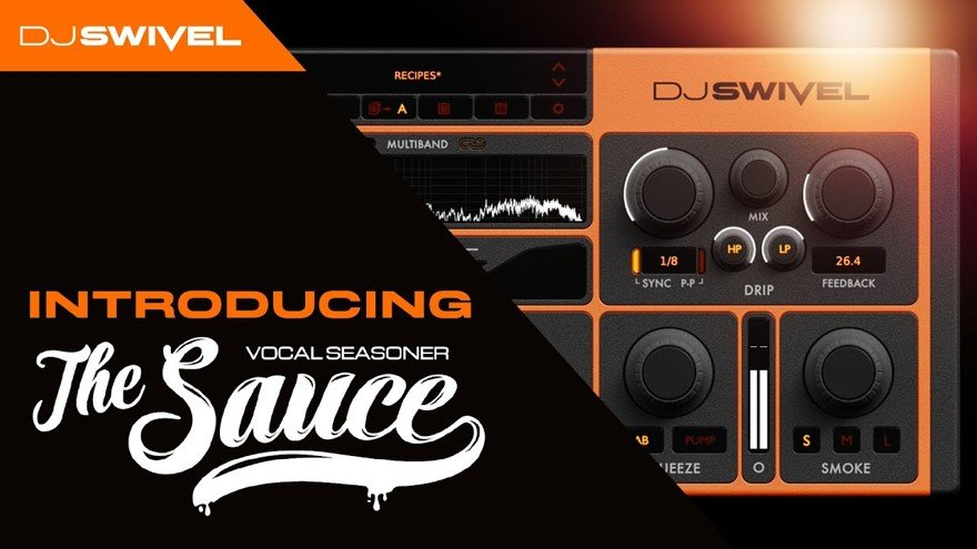 DJ Swivel The Sauce Vocal VST Plugin
