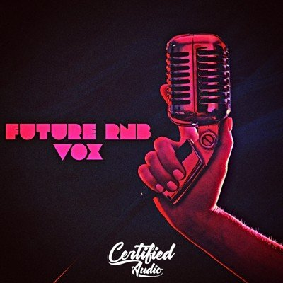 Future RnB Vox - Vocal Samples