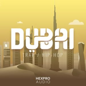 HEXPRO AUDIO - DUBAI TRAP